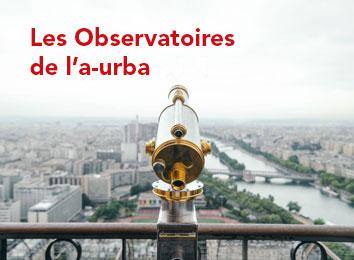 Découvrez les Observatoires de l'a-urba
